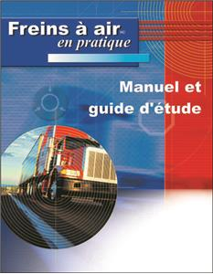 Practical Air Brake Handbook and Study Guide French Version